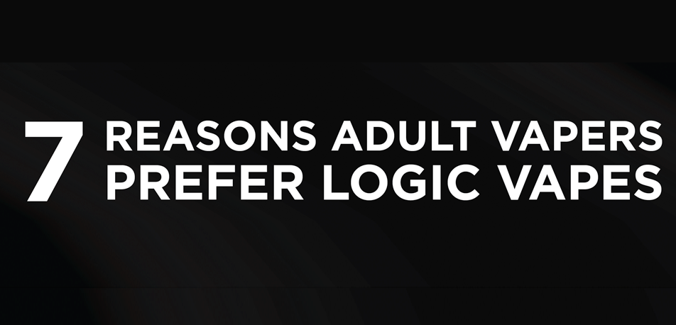 7 Reasons Adult Vapers Prefer Logic Vapes