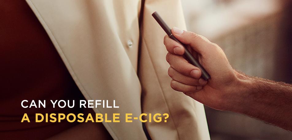 Can You Refill an Empty Disposable E-Cig?