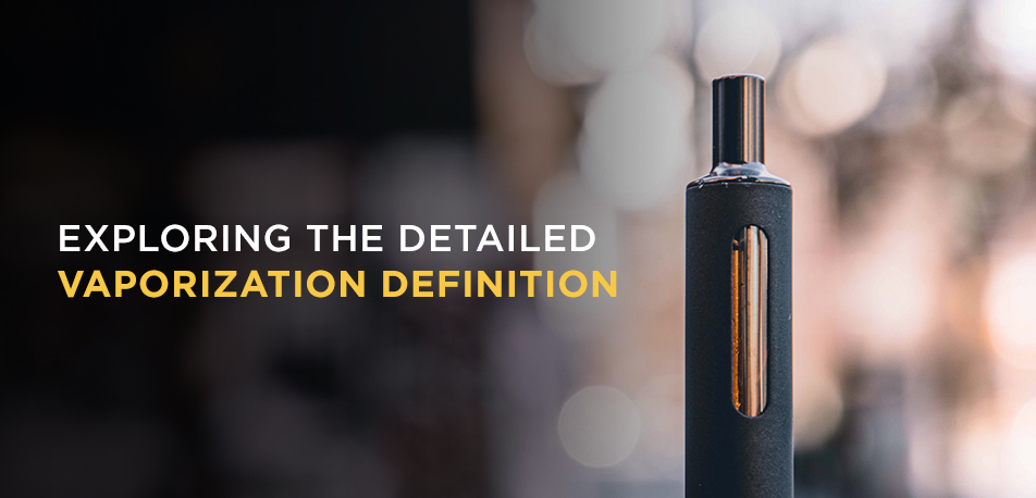 Exploring the Detailed Vaporization Definition